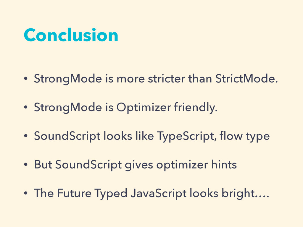 Conclusion • StrongMode is more stricter than S...