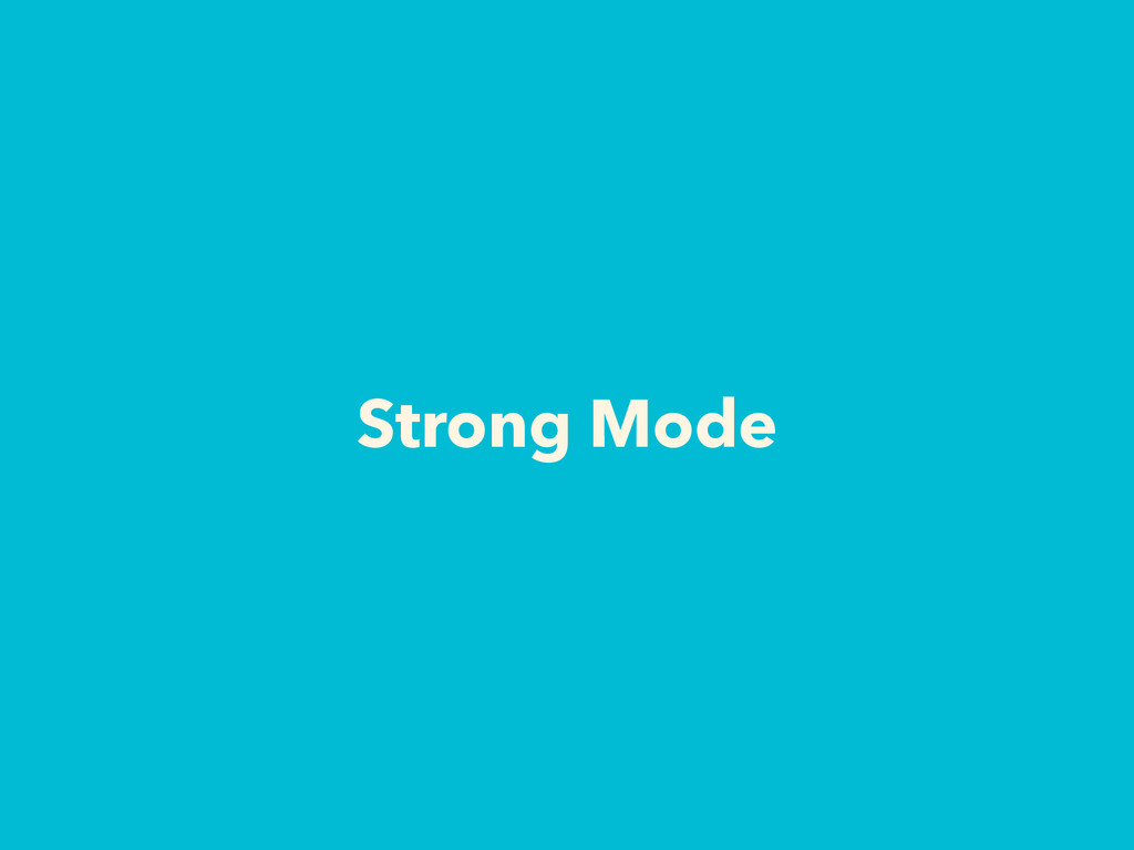 Strong Mode