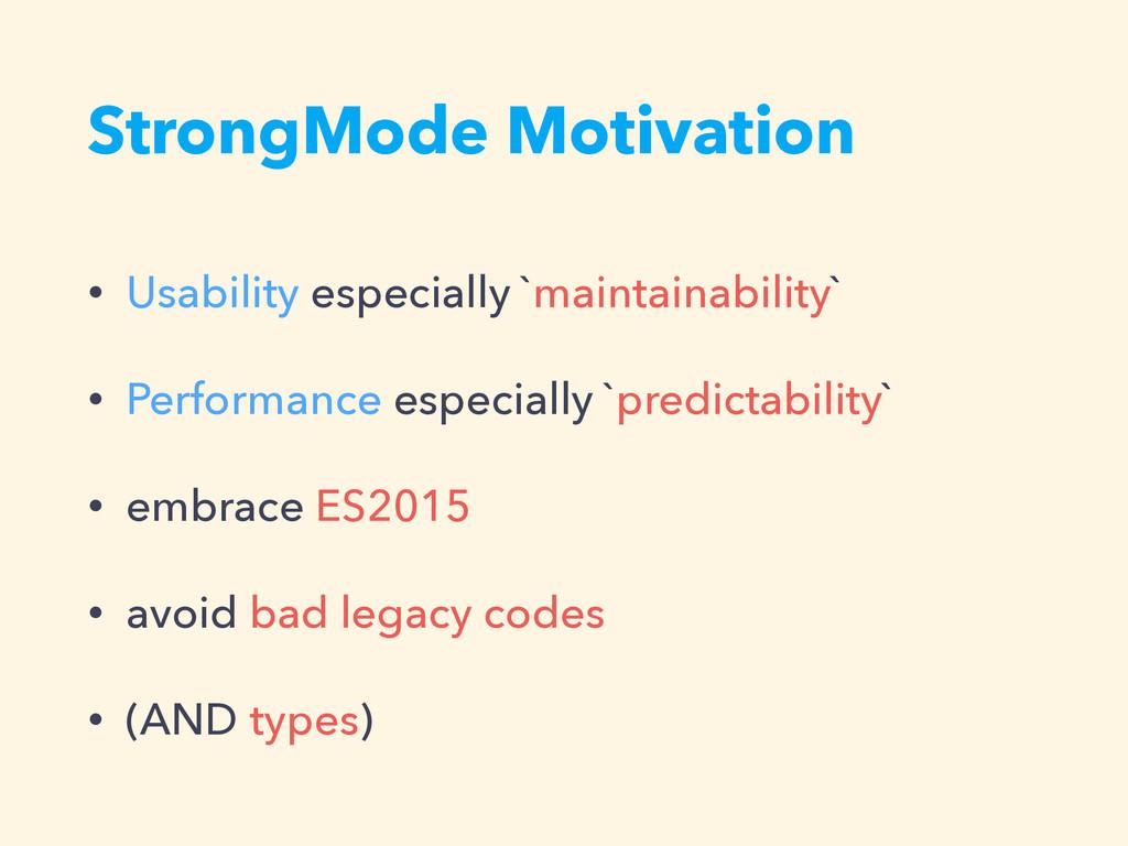 StrongMode Motivation • Usability especially `m...
