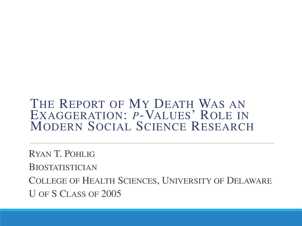 RYAN T. POHLIG BIOSTATISTICIAN COLLEGE OF HEALT...