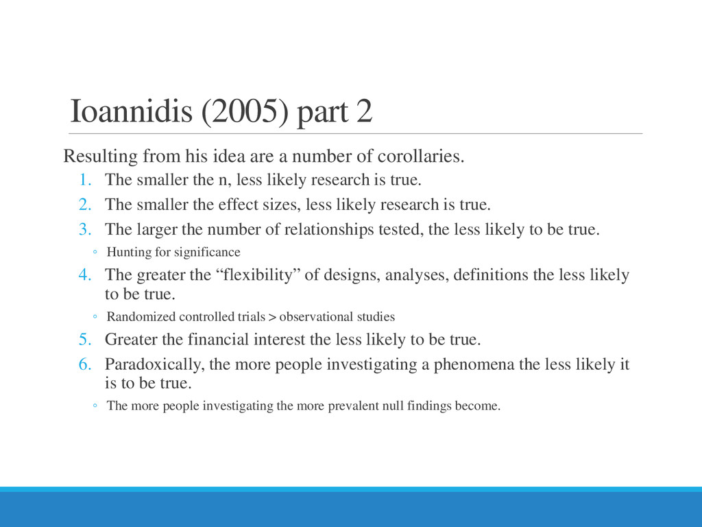 Ioannidis (2005) part 2 Resulting from his idea...