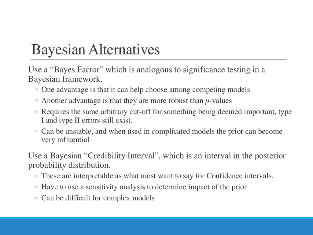 "Bayesian Alternatives Use a ""Bayes Factor"" whic..."
