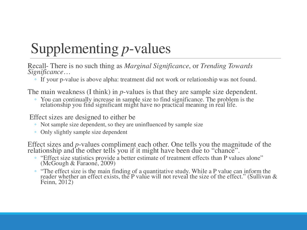 Supplementing p-values Recall- There is no such...