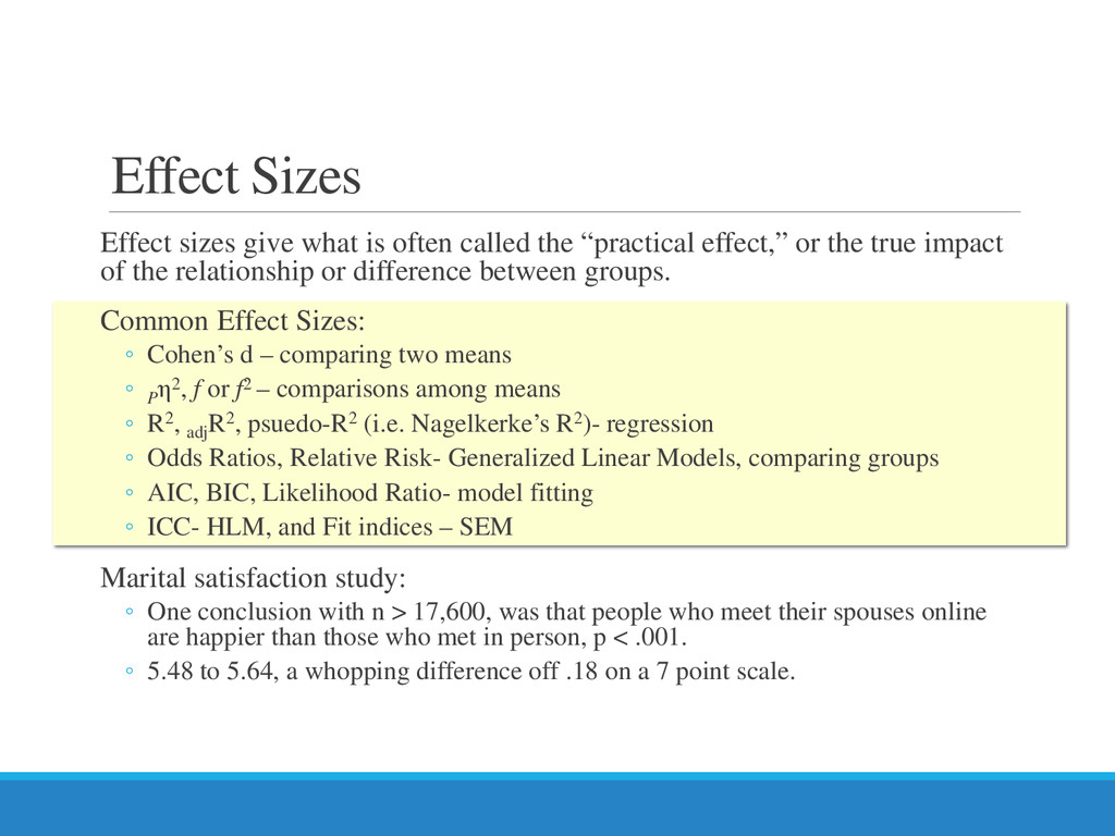 "Effect sizes give what is often called the ""pra..."