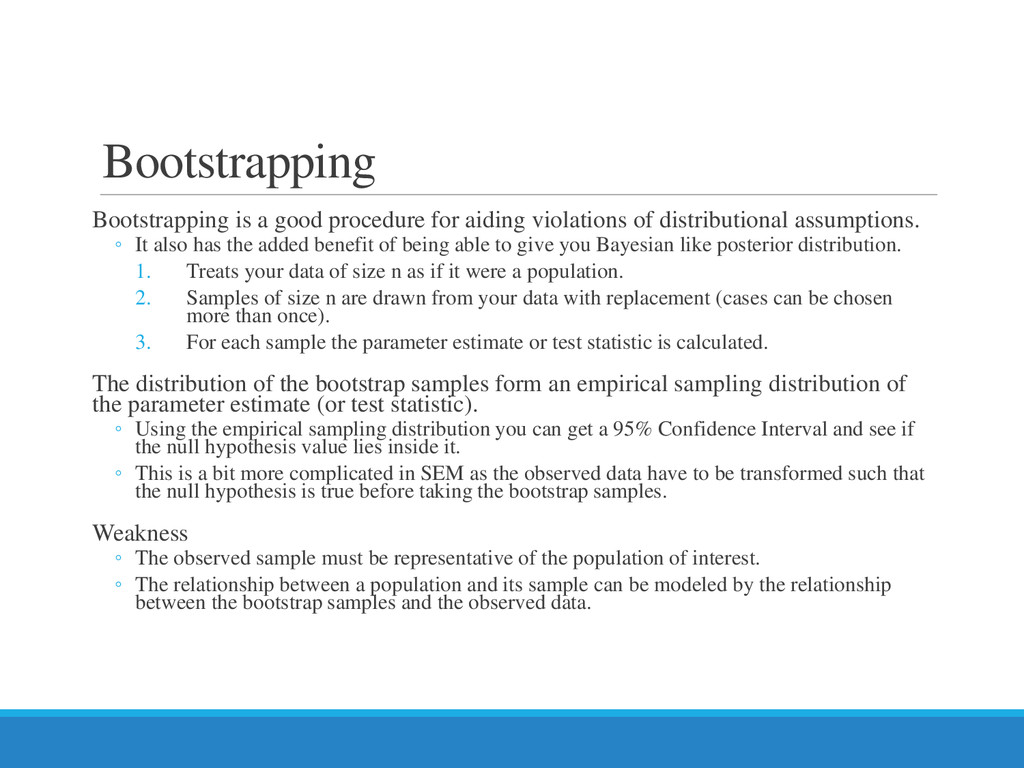 Bootstrapping Bootstrapping is a good procedure...