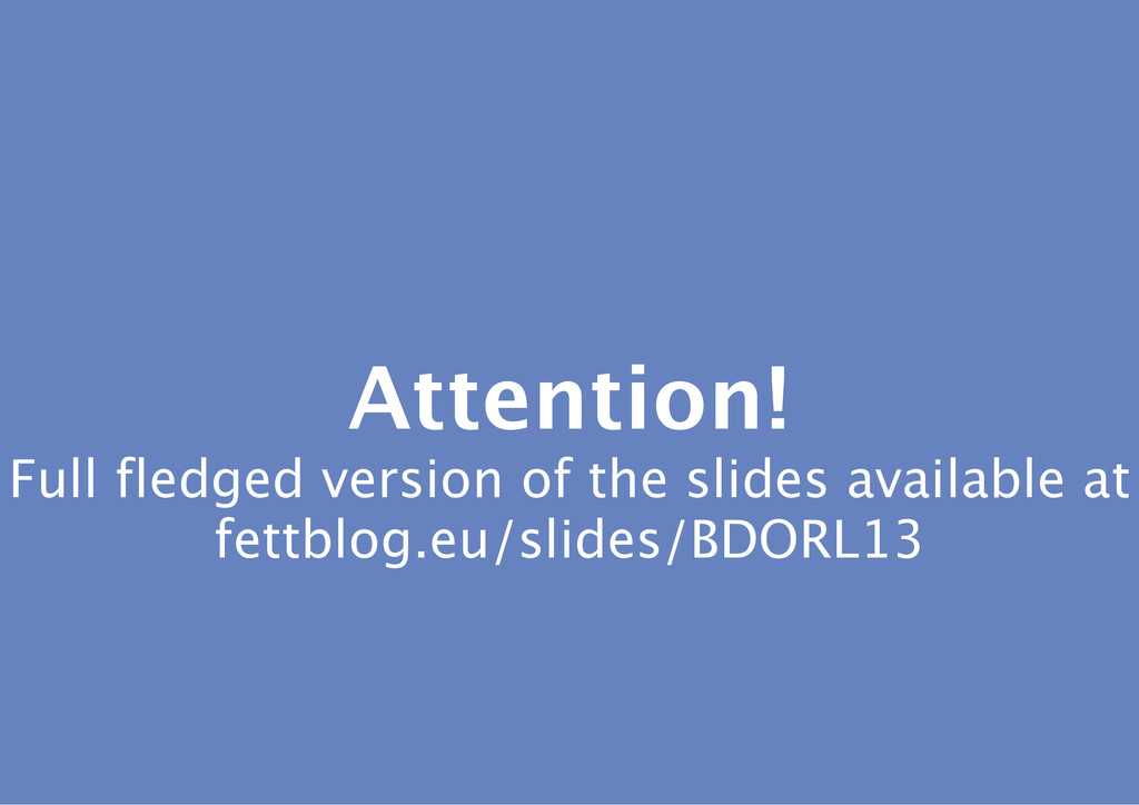 Attention! Full fledged version of the slides a...