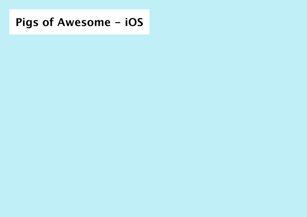 Pigs of Awesome ‑ iOS