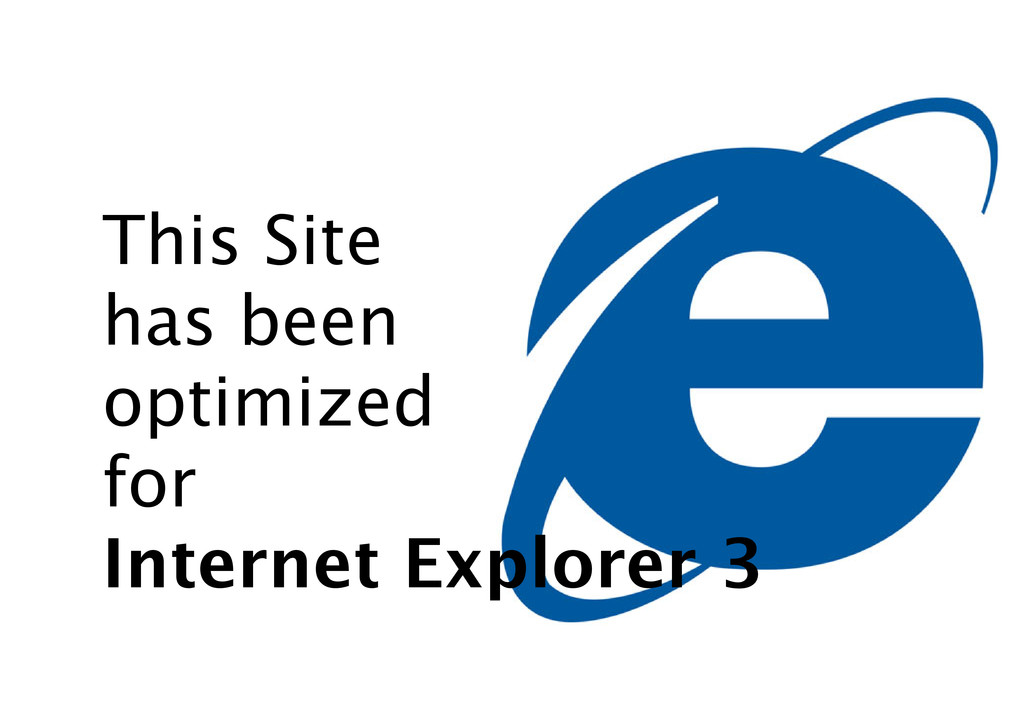 This Site has been optimized for Internet Explo...