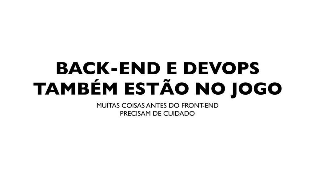 BACK-END E DEVOPS TAMBÉM ESTÃO NO JOGO MUITAS C...