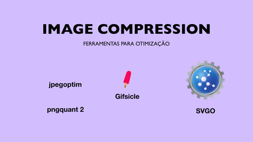 IMAGE COMPRESSION FERRAMENTAS PARA OTIMIZAÇÃO j...