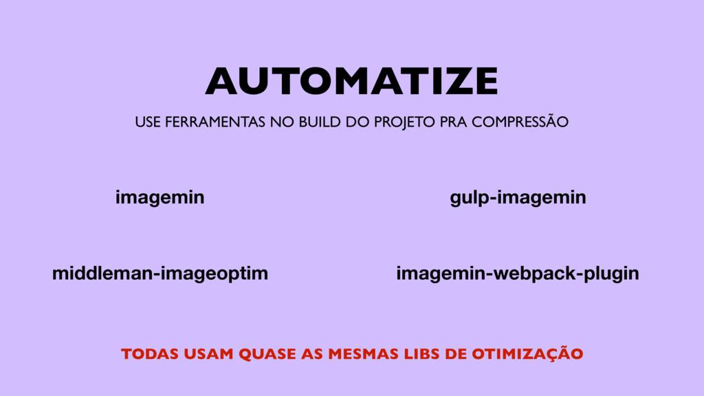 AUTOMATIZE imagemin-webpack-plugin gulp-imagemi...