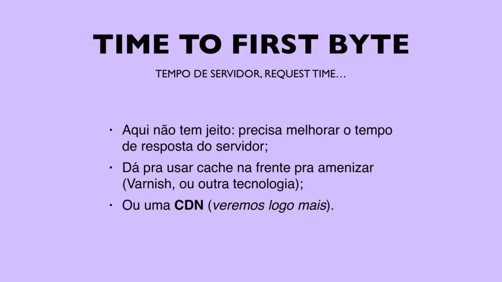 TIME TO FIRST BYTE TEMPO DE SERVIDOR, REQUEST T...