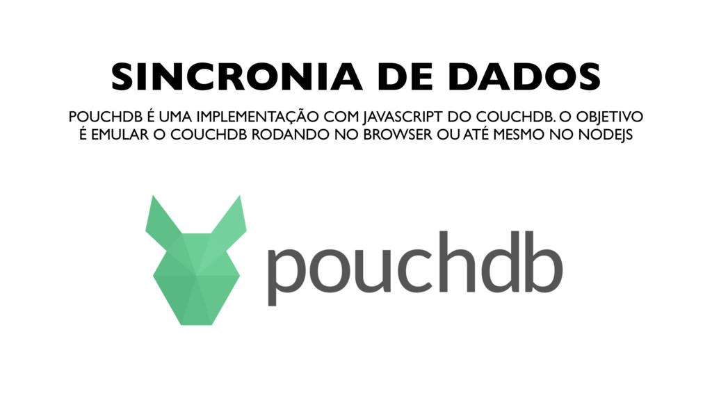 SINCRONIA DE DADOS POUCHDB É UMA IMPLEMENTAÇÃO ...