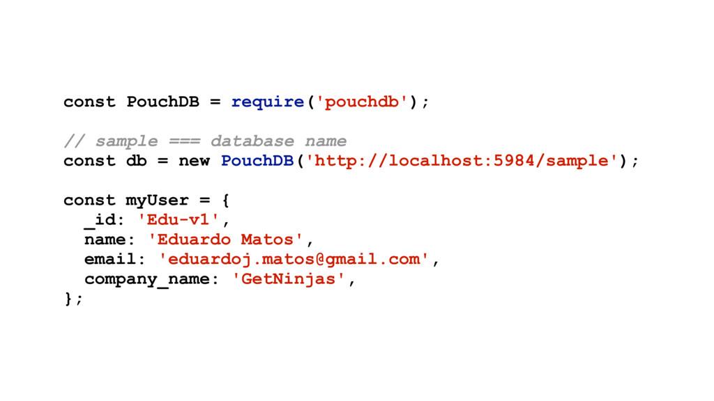 const PouchDB = require('pouchdb'); // sample =...