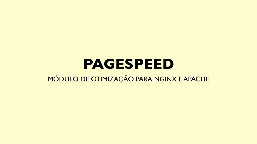 PAGESPEED MÓDULO DE OTIMIZAÇÃO PARA NGINX E APA...