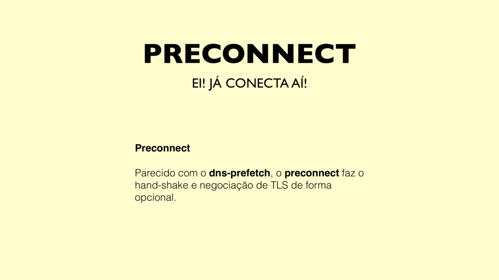 PRECONNECT EI! JÁ CONECTA AÍ! Preconnect Pareci...