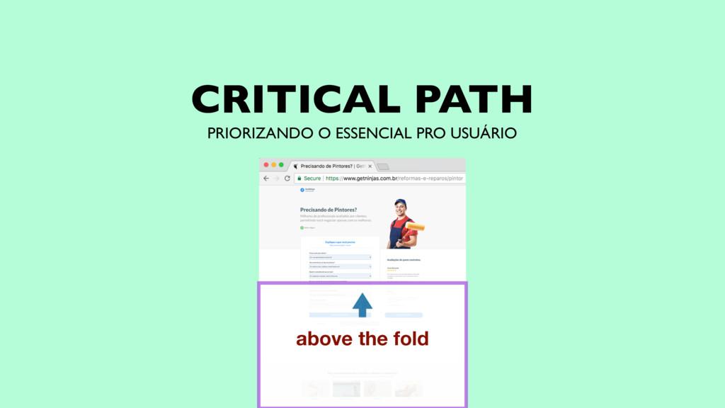 PRIORIZANDO O ESSENCIAL PRO USUÁRIO CRITICAL PA...