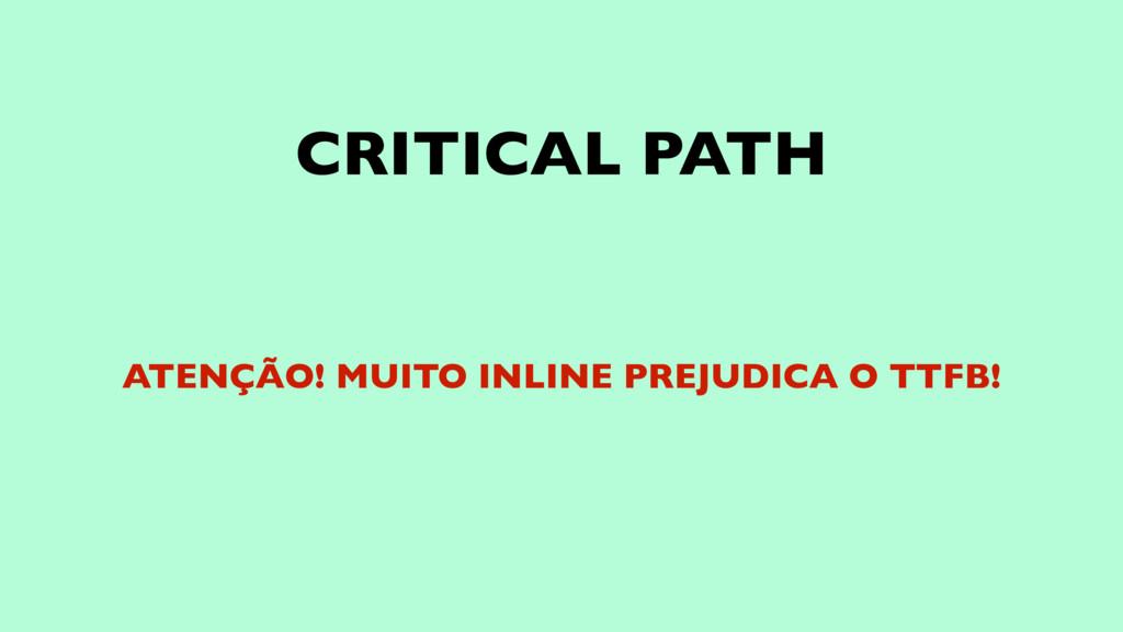CRITICAL PATH ATENÇÃO! MUITO INLINE PREJUDICA O...