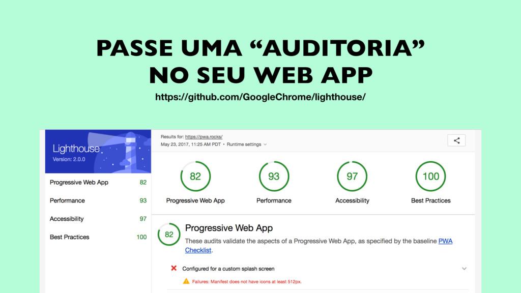 """PASSE UMA """"AUDITORIA"""" NO SEU WEB APP https://gi..."""