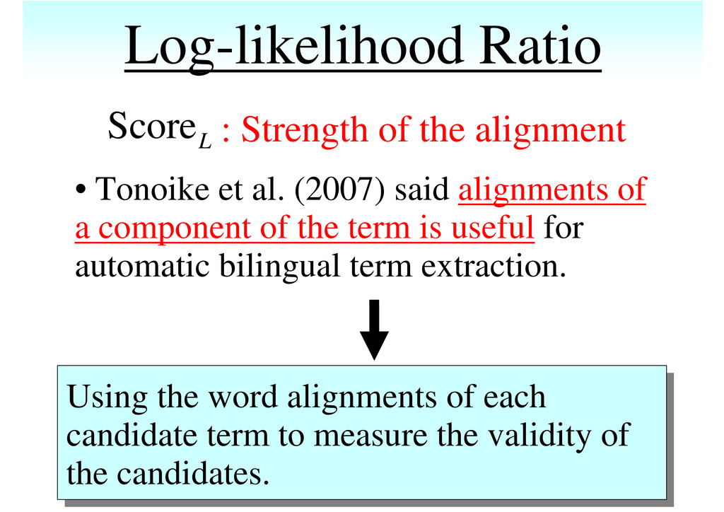 Log-likelihood Ratio • Tonoike et al. (2007) sa...