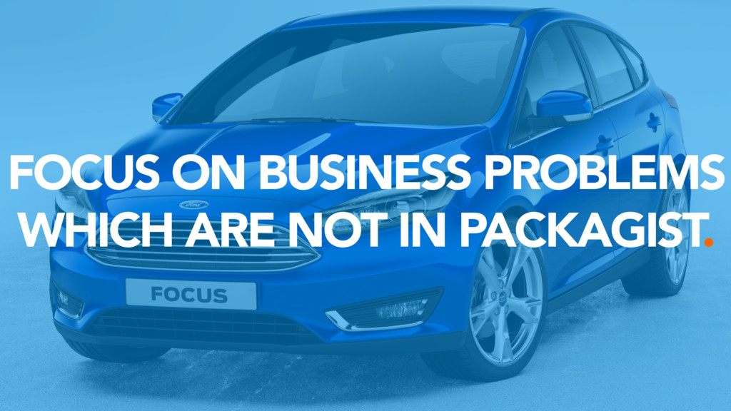 FOCUS ON BUSINESS PROBLEMS WHICH ARE NOT IN PAC...