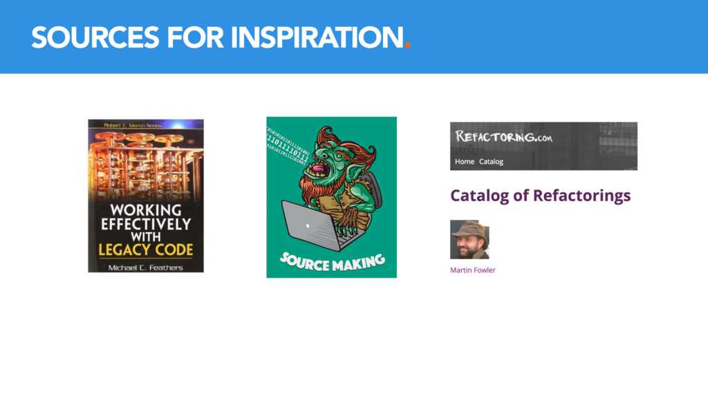SOURCES FOR INSPIRATION.