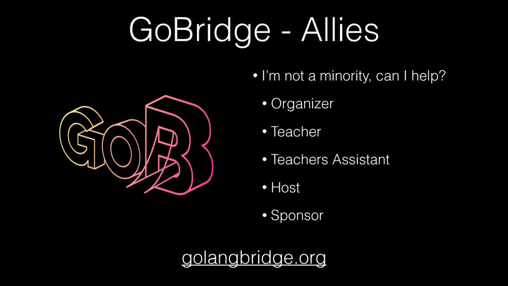 GoBridge - Allies golangbridge.org • I'm not a ...
