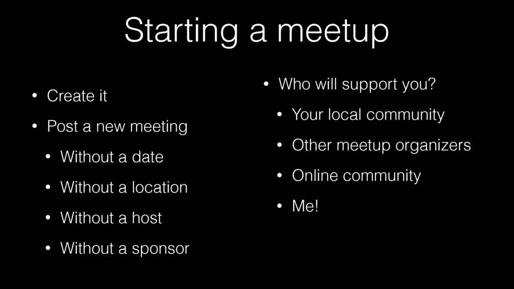 Starting a meetup • Create it • Post a new meet...