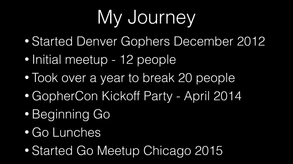 My Journey • Started Denver Gophers December 20...