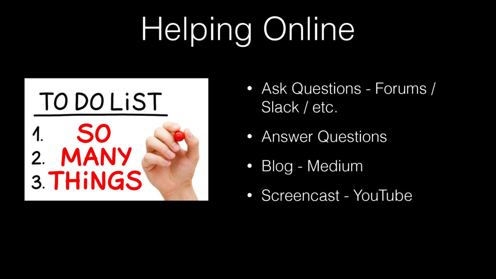Helping Online • Ask Questions - Forums / Slack...