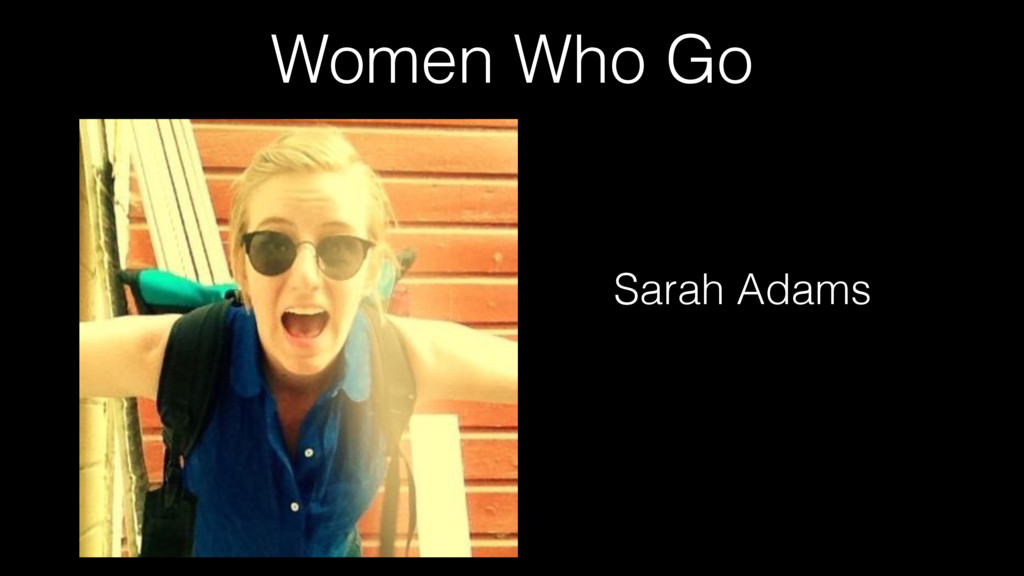 Women Who Go Sarah Adams