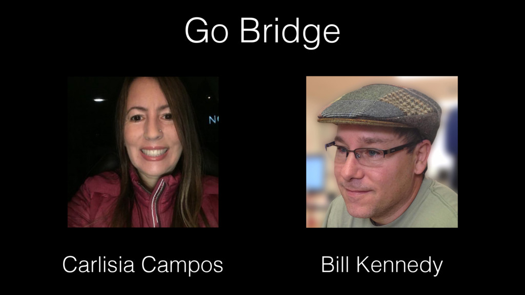 Go Bridge Carlisia Campos Bill Kennedy