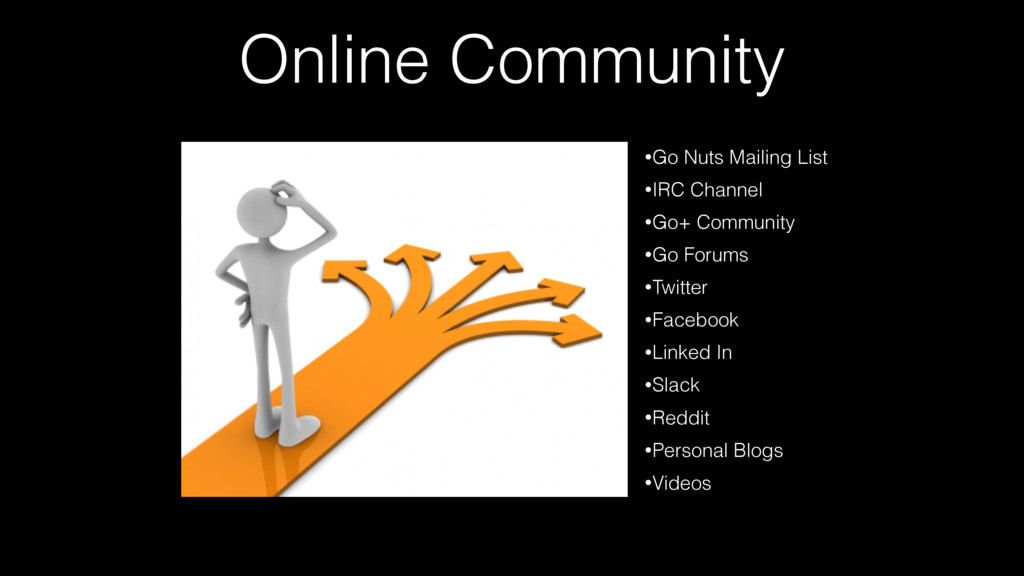 Online Community •Go Nuts Mailing List •IRC Cha...