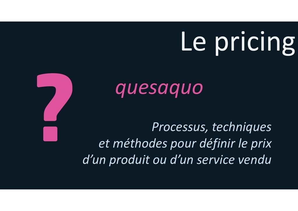 quesaquo Processus, techniques et méthodes pour...