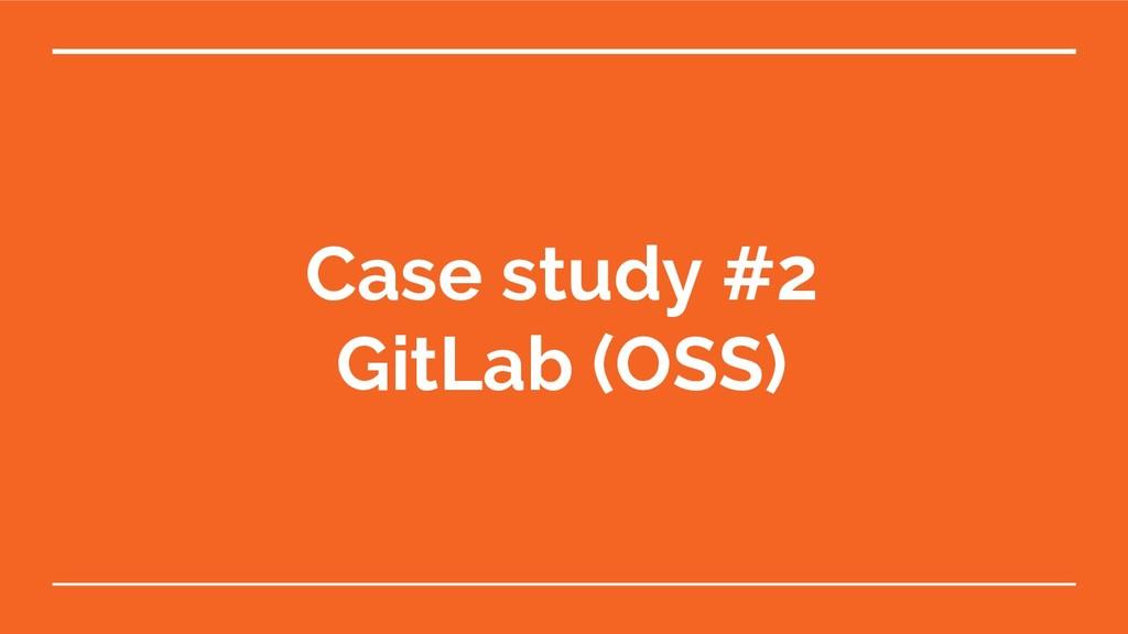 Case study #2 GitLab (OSS)