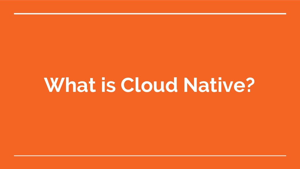 What is Cloud Native?