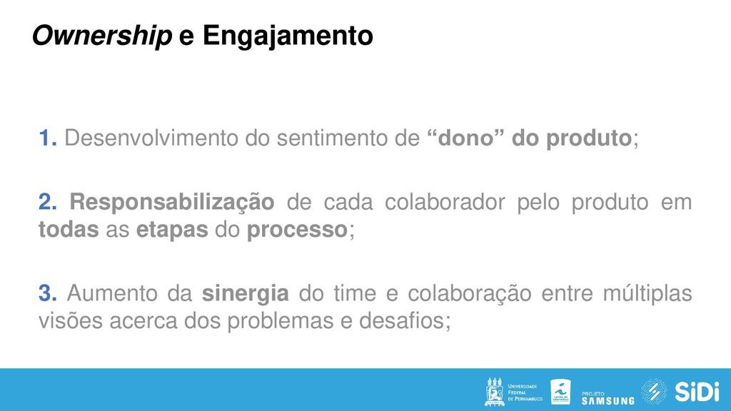 Ownership e Engajamento 1. Desenvolvimento do s...