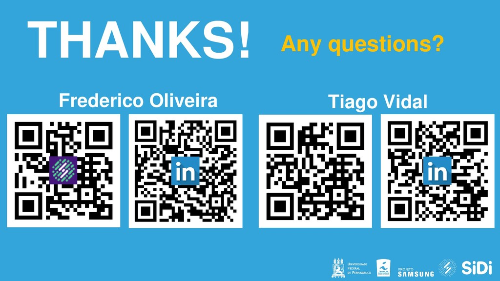 THANKS! Any questions? Frederico Oliveira Tiago...