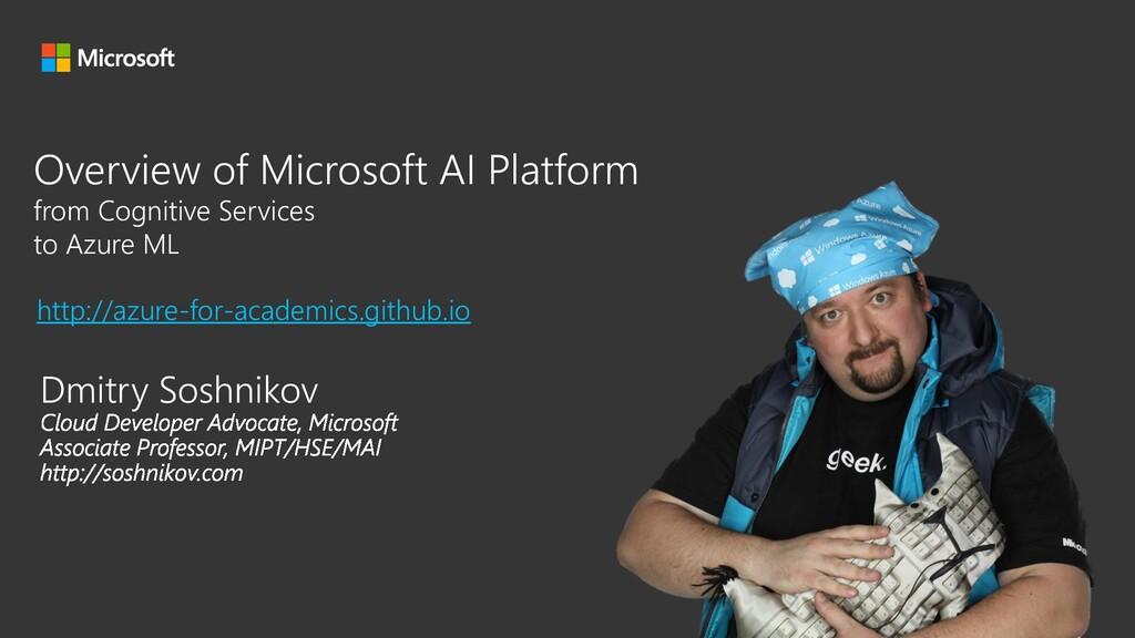Dmitry Soshnikov Overview of Microsoft AI Platf...