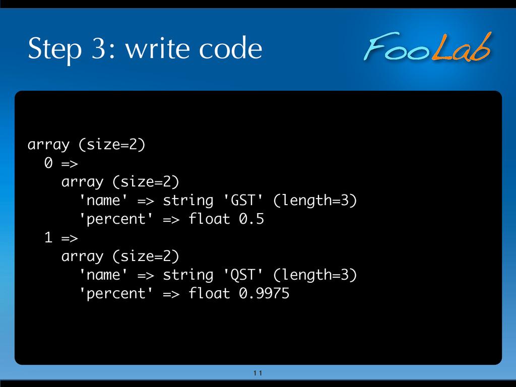 FooLab Step 3: write code array (size=2) 0 => a...
