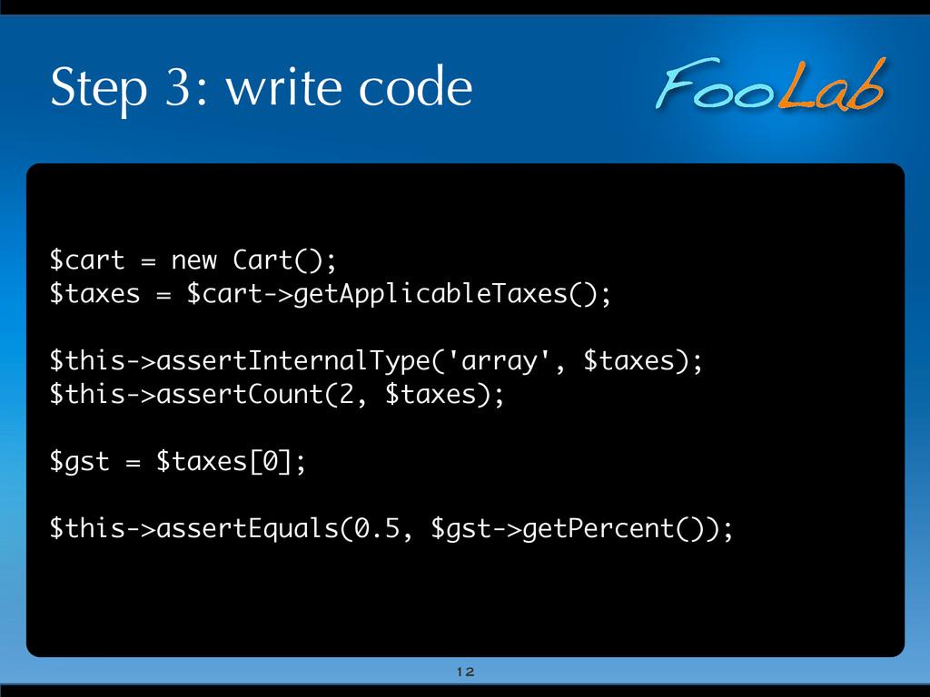 FooLab Step 3: write code $cart = new Cart(); $...