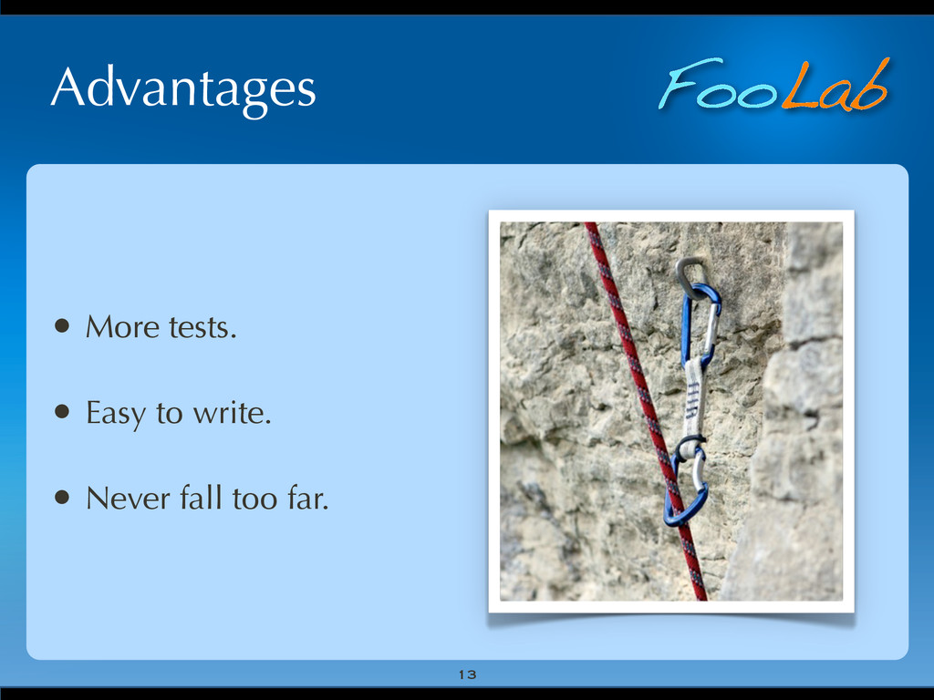 FooLab Advantages • More tests. • Easy to write...