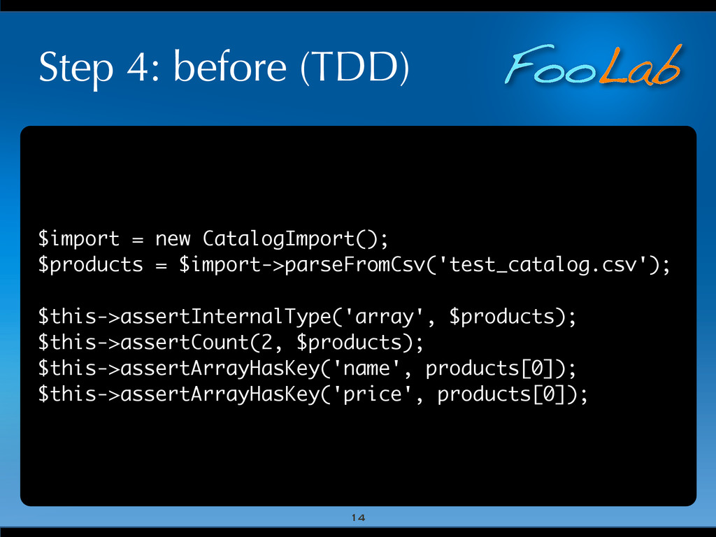 FooLab Step 4: before (TDD) $import = new Catal...