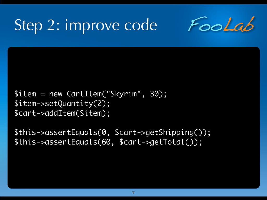 FooLab Step 2: improve code $item = new CartIte...