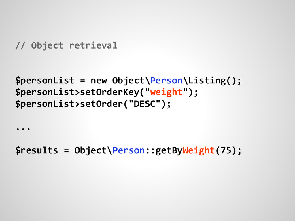 // Object retrieval $personList = new Object\Pe...