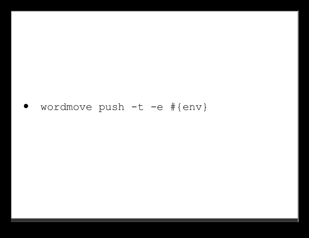 wordmove push -t -e #{env}