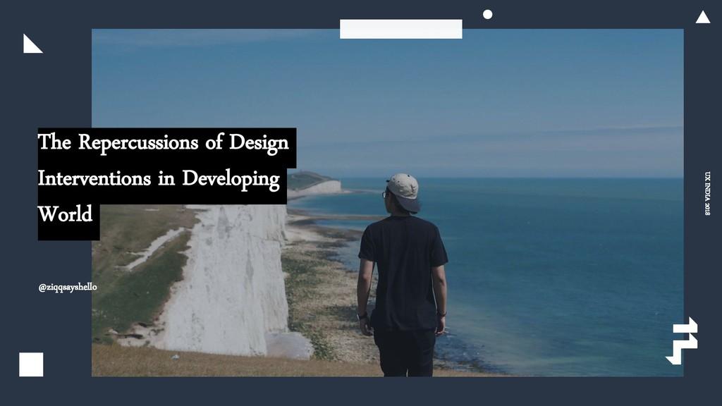 The Repercussions of Design Interventions in De...