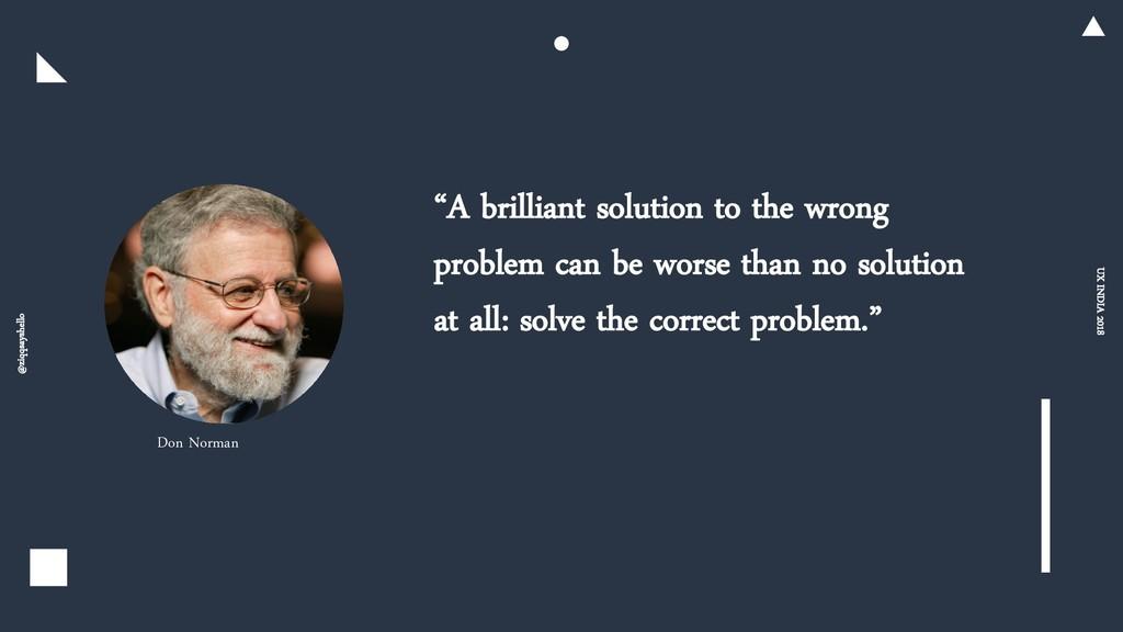 "@ziqqsayshello UX INDIA 2018 ""A brilliant solut..."