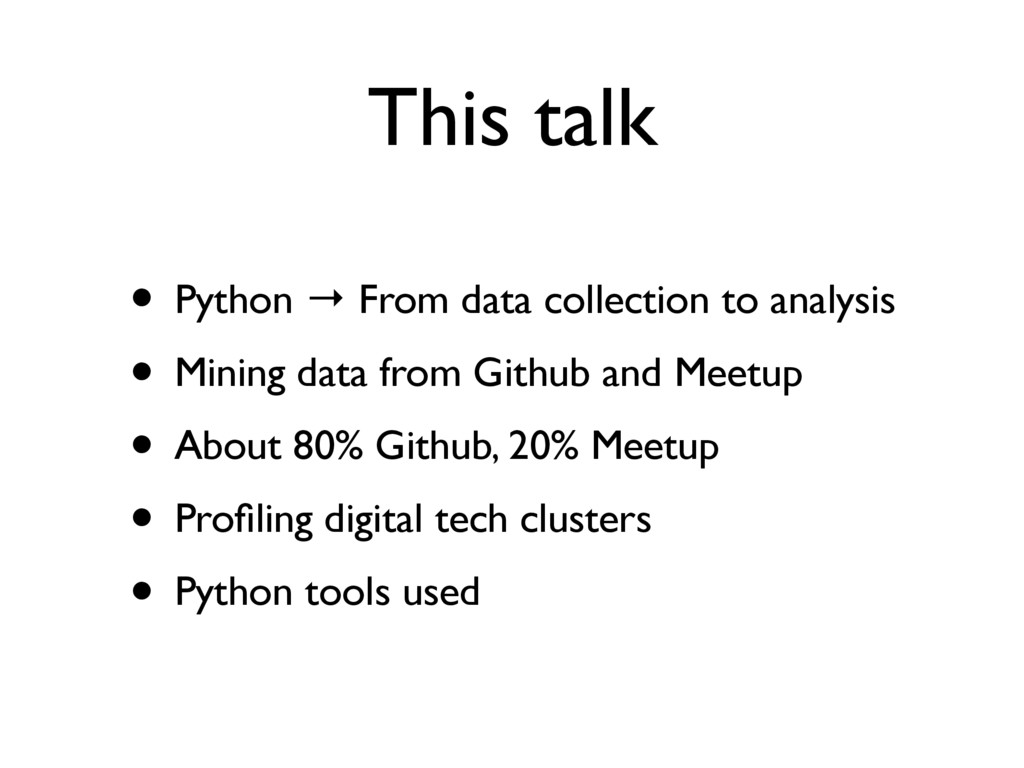 This talk • Python → From data collection to an...