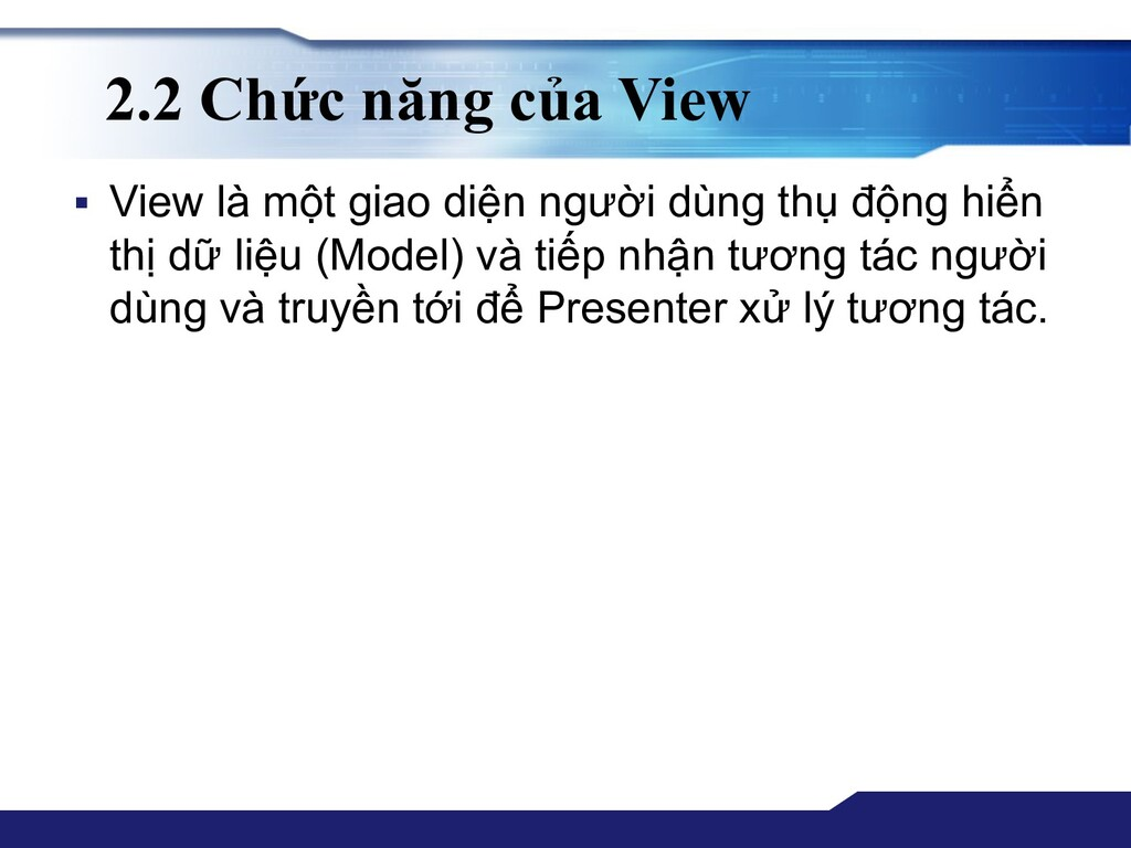 2.2 Chức năng của View ▪ View là một giao diện ...
